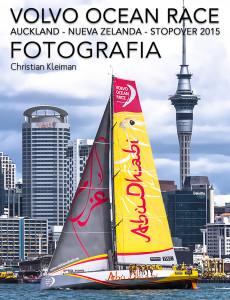 """Esta es la historia fotográfica del paso de la Volvo Ocean Race por la """"Ciudad de las Velas"""" en Auckland - Nueva Zelanda"""